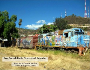 Cover photo of the 2016 calendar shows a view from what was once the Oaxaca City train station.