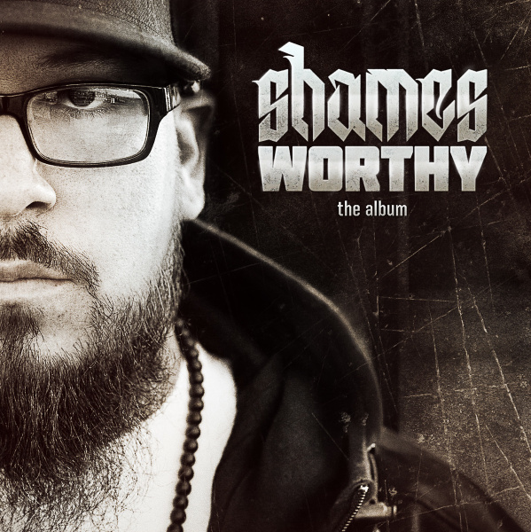 Shames Worthy - The Album