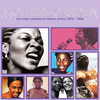 Mothers Garden (The Funky Sounds of Female Africa 1975 - 1984)