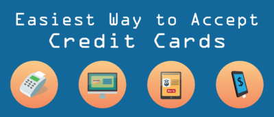 Easiest Way to Accept Credit Cards