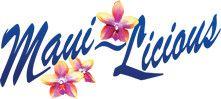 Maui~Licious