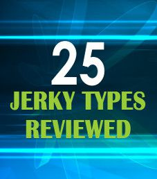 25 Jerky Types Reviewed