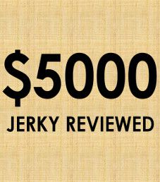 $5,000 Worth of Jerky Reviewed