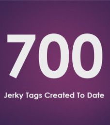 700 Jerky Tags Created To Date