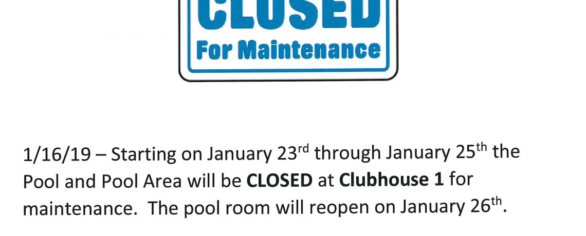 Clubhouse 1 Pool/Pool Room Closure