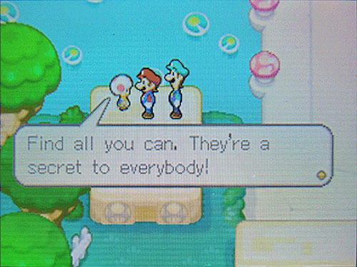 Find all you can. They're a secret to everybody!